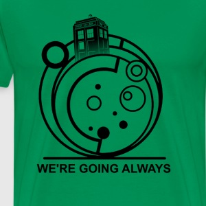 we're going always T-Shirts - Men's Premium T-Shirt