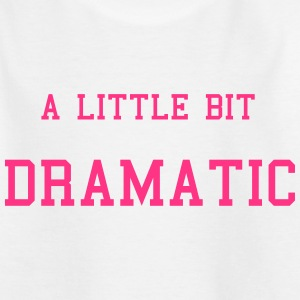 Dramatic T-Shirts - Kinder T-Shirt