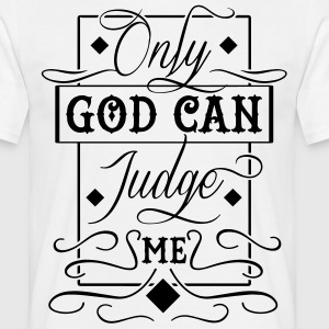 Only god can judge me (2) Tee shirts - T-shirt Homme