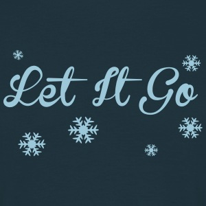 Let It Go T-Shirts - Men's T-Shirt