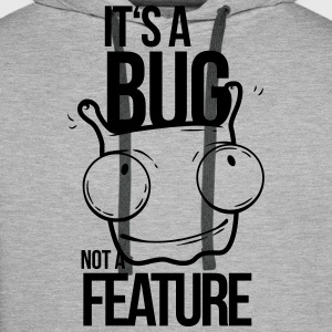 it's a bug not a feature, programmierer, bug Pullover & Hoodies - Männer Premium Hoodie