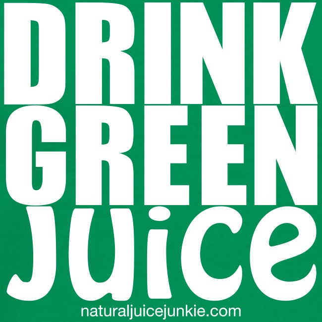 Drink Green Juice - Men's Tee (white print)