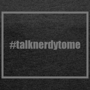 Talk Nerdy T-Shirts - Women's T-shirt with rolled up sleeves