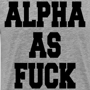 Alpha as fuck - Mannen Premium T-shirt