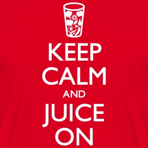 Keep Calm And Juice On 2 T-Shirts - Men's T-Shirt