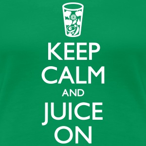 Keep Calm And Juice On 2 T-Shirts - Women's Premium T-Shirt