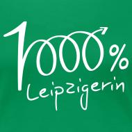 Motiv ~ Frauen T-Shirt 1000% Leipzigerin