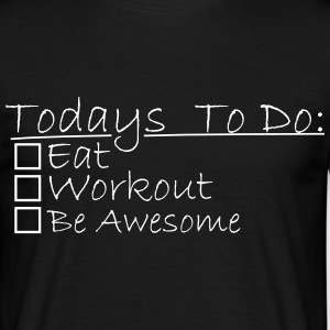 Todays To Do: Eat, Workout, Be Awesome - Mannen T-shirt