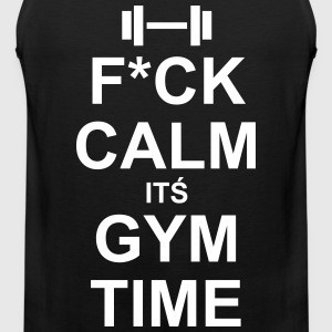 Fuck Calm It´s Gym Time - Mannen Premium tank top