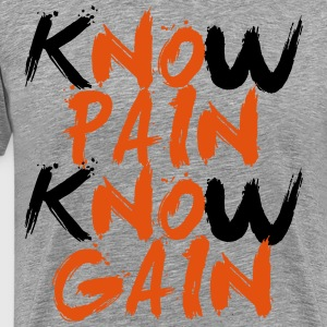 kNOw PAIN kNOw GAIN - Mannen Premium T-shirt