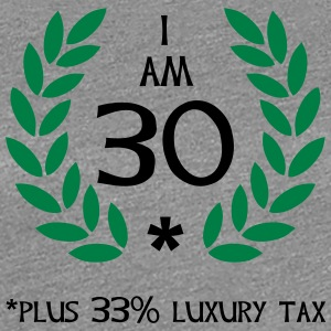 40 - 30 plus tax T-shirts - Vrouwen Premium T-shirt