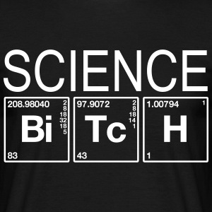 Science BiTcH Elements T-Shirts - Men's T-Shirt