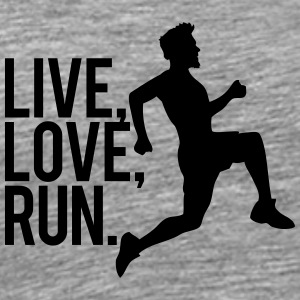 Sports saying man live love run T-Shirts - Men's Premium T-Shirt