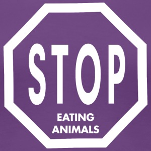 STOP Eating Animals T-Shirts - Frauen Premium T-Shirt
