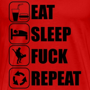 Eat, sleep, fuck, repeat T-Shirts - Men's Premium T-Shirt