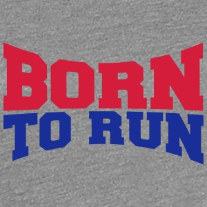 Cool Born to Run Logo Design T-Shirts - Women's Premium T-Shirt