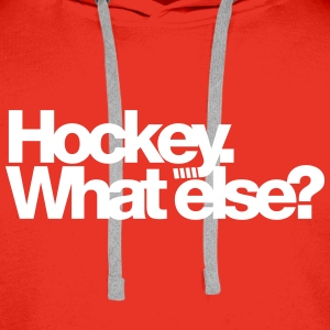 Hockey what else T-Shirt Pullover & Hoodies - Männer Premium Hoodie