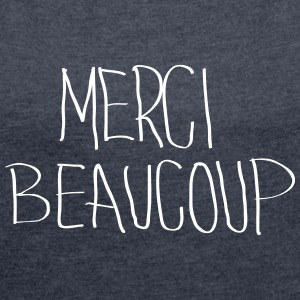 Merci Beaucoup T-Shirts - Women's T-shirt with rolled up sleeves