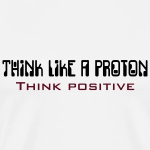 Think like a proton (2c) T-Shirts - Men's Premium T-Shirt