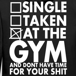 Single, Taken, At The Gym And Don´t Have Time - Men's Premium Hoodie