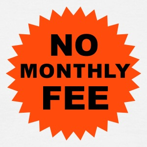 no monthly fee - Mannen T-shirt