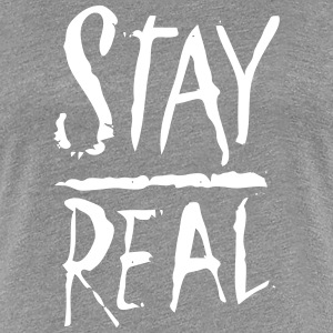 STAY REAL T-Shirts - Frauen Premium T-Shirt
