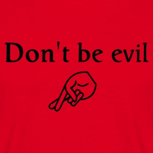 don't be evil ( slagzin) - Mannen T-shirt