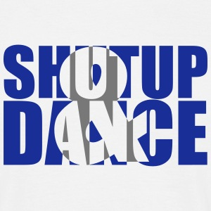 shut up and dance - Camiseta hombre