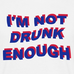not drunk enough 2 - Männer T-Shirt