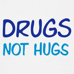 drugs not hugs - T-shirt Homme