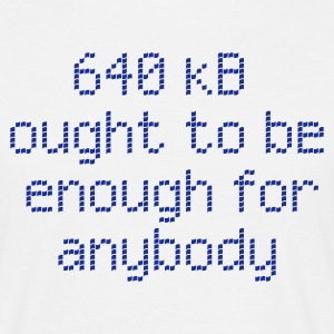 640 kB ought to be enough for anybody - Männer T-Shirt