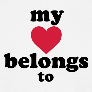my heart belongs to + text - Mannen T-shirt