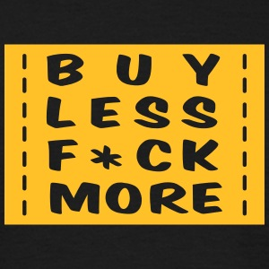 buy less fuck more 1 - Mannen T-shirt