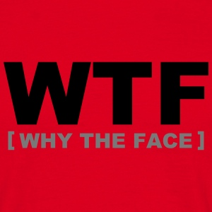 WTF - why the face - T-skjorte for menn