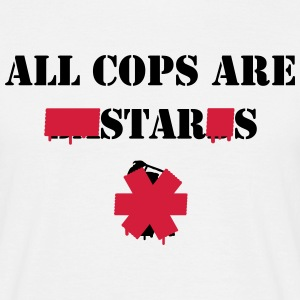 ALL COPS ARE STARS - T-skjorte for menn