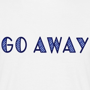 go away - Herre-T-shirt