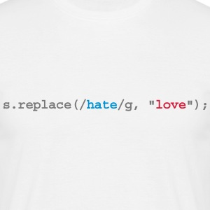 replace hate with love - Herre-T-shirt