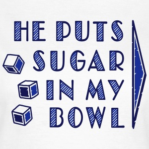 sugar in bowl - for women - Women's T-Shirt