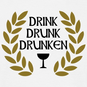 drink drunk drunken - T-skjorte for menn