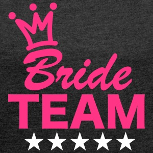 Bride, Team, Wedding, 5 Stars, Crown, Marriage T-Shirts - Women's T-shirt with rolled up sleeves