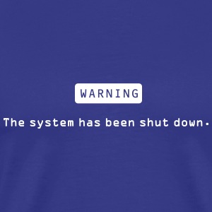 Warning - System shutdown T-Shirt - Men's Premium T-Shirt