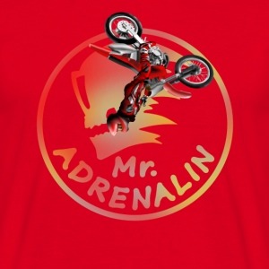 Motocross Mr. Adrenalin T-Shirts - Männer T-Shirt