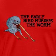 Design ~ Early Bird Murders Worm - Choose Colour