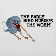 Design ~ Early Bird Murders Worm - Tote Bag (Choose Colour)