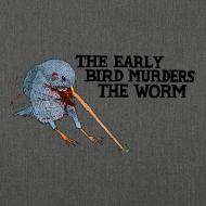 Design ~ Early Bird Murders Worm - Bag (Choose Colour)