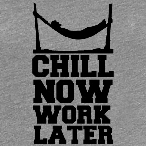 Chill Now Work Later Hängematte Strand Meer T-Shirts - Frauen Premium T-Shirt