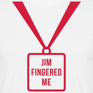 Jim Fingered Me  - Men's T-Shirt