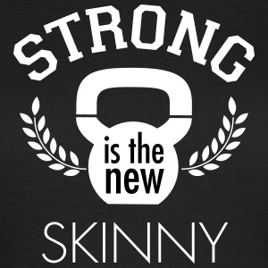 Strong Is The New Skinny Tee shirts - T-shirt Femme