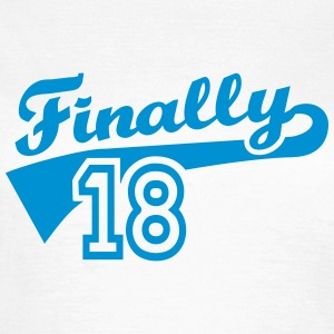 Finally 18 T-Shirts - Frauen T-Shirt