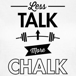 Less Talk More Chalk T-shirts - Dame-T-shirt